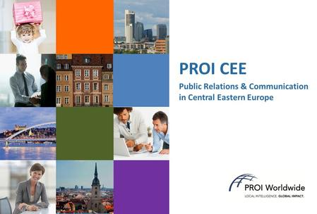 PROI CEE Public Relations & Communication in Central Eastern Europe.