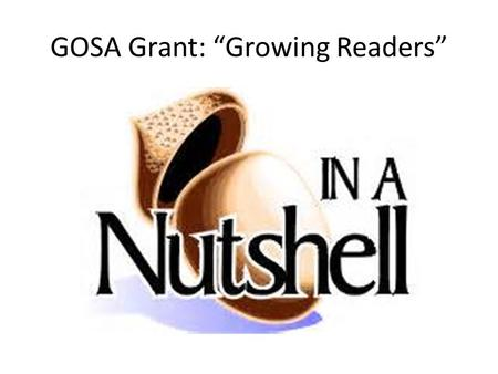 "GOSA Grant: ""Growing Readers"". 2 million dollars."