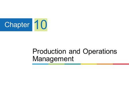 Production and Operations Management Chapter 10. 1 Learning Objectives 234567 Explain the strategic importance of the production. Identify and describe.