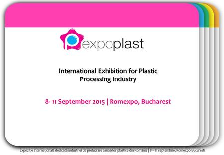 WINTER Template 8- 11 September 2015 | Romexpo, Bucharest International Exhibition for Plastic Processing Industry.