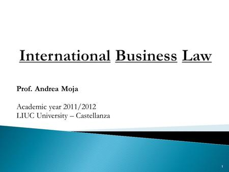 Prof. Andrea Moja Academic year 2011/2012 LIUC University – Castellanza 1.