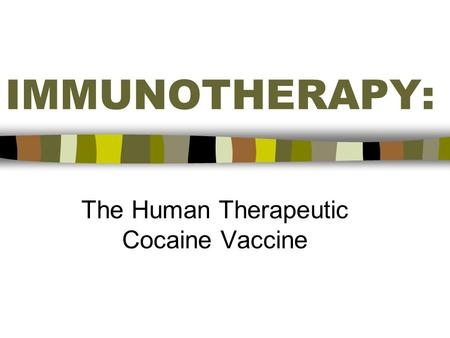 IMMUNOTHERAPY: The Human Therapeutic Cocaine Vaccine.
