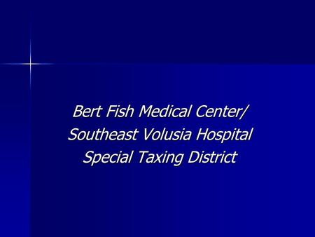 Bert Fish Medical Center/ Southeast Volusia Hospital