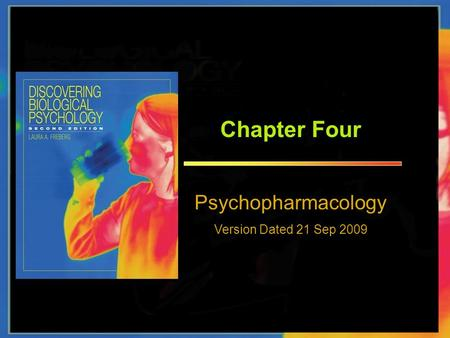 Chapter Four Psychopharmacology Version Dated 21 Sep 2009.