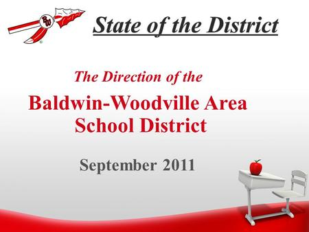 The Direction of the Baldwin-Woodville Area School District September 2011.