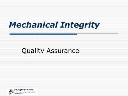 Mechanical Integrity Quality Assurance. Lesson Objectives  Describe How to Ensure Controls in Place for QA  Describe Standard Record for Inspection.