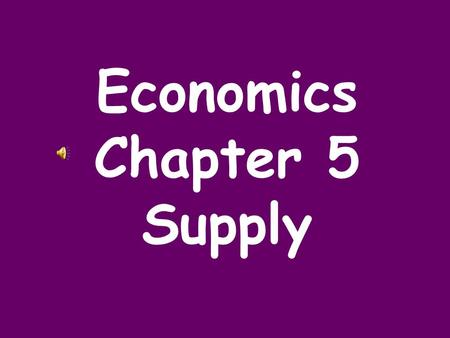 Economics Chapter 5 Supply