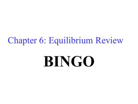 "Chapter 6: Equilibrium Review BINGO. Excise Tax A tax that is placed on items the government believes is ""harmful"" to people"" Example: Cigarettes & alcohol."
