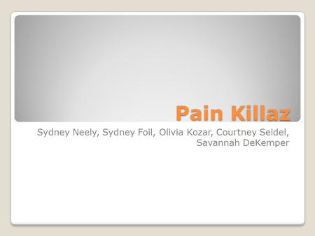 Pain Killaz Sydney Neely, Sydney Foil, Olivia Kozar, Courtney Seidel, Savannah DeKemper.