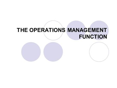 THE OPERATIONS MANAGEMENT FUNCTION. Productivity Productivity future vision Watch how future technology will help people make better use of their time,