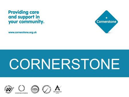 CORNERSTONE. Who is a Young Carer? Young carers provide care and support to family members, other relatives, friends and neighbours The people they.