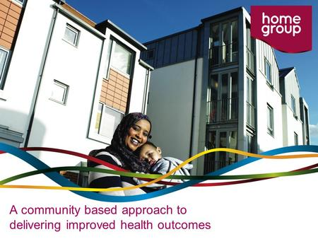 A community based approach to delivering improved health outcomes.