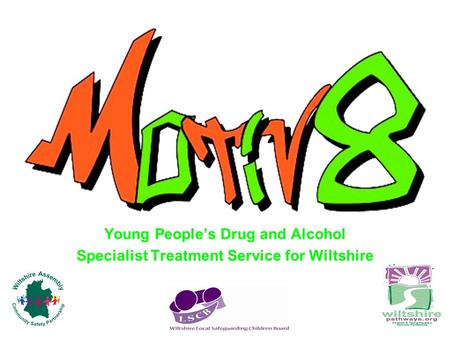 Young People's Drug and Alcohol Specialist Treatment Service for Wiltshire.
