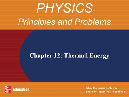Chapter 12: Thermal Energy PHYSICS Principles and Problems.
