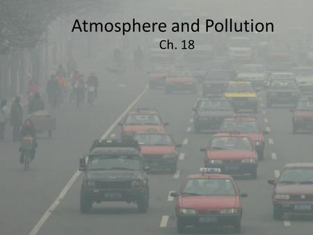Atmosphere and Pollution Ch. 18. Indoor air pollution can pose serious health risks, but they are risks that the individual can do much to minimize their.