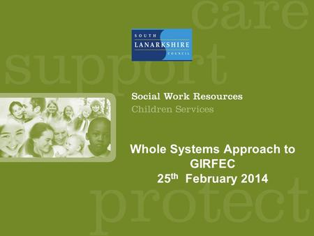 Whole Systems Approach to GIRFEC 25 th February 2014.