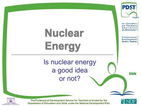 Is nuclear energy a good idea or not?