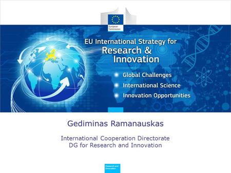 Policy Research and Innovation Research and Innovation Enhancing and focusing EU international cooperation in research and innovation: A strategic approach.