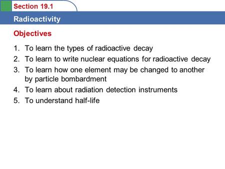 Objectives To learn the types of radioactive decay