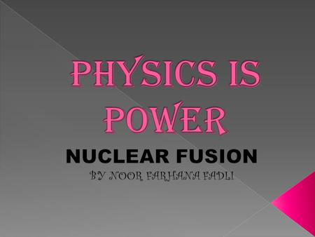  Nuclear fusion is said when two lights nuclei combine to form a heavier nucleus.