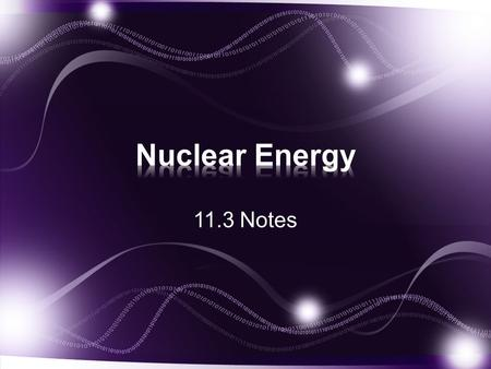 11.3 Notes. 1.Atomic Structure a.The structure of an atom consists of protons and neutrons in the nucleus and electrons on the energy levels surrounding.