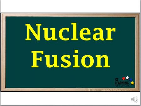 Nuclear Fusion Nuclear Fusion is a process in which two or more smaller nuclei collide and form a new, larger nucleus. In some fusion reactions, a neutron,