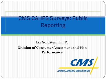 CMS CAHPS Surveys: Public Reporting