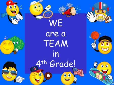 WE are a TEAM in 4 th Grade!. Being a Title I school means receiving federal funding (Title I dollars) to supplement the school's existing programs. These.