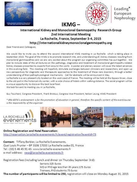 IKMG – International Kidney and Monoclonal Gammopathy Research Group 2nd International Meeting La Rochelle, France, September 3-4, 2015
