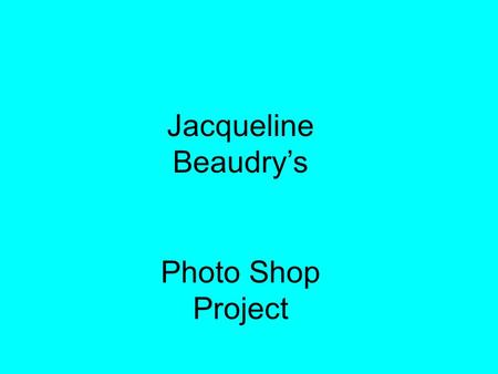 "Jacqueline Beaudry's Photo Shop Project. Removing an Unwanted Object To remove the building from the ""before"" picture, I used the clone stamp tool to."