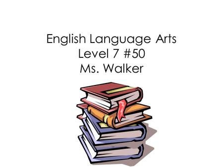 English Language Arts Level 7 #50 Ms. Walker. Today's Objectives Reading Informational Materials Manuals Magazine Articles Government Publications <strong>Advertisements</strong>.