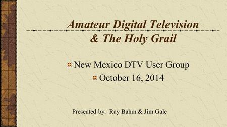 Amateur Digital Television & The Holy Grail