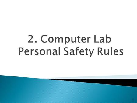 1. 1. Report any fault computer and peripheral to your teacher immediately. 2. Do not bring food and drinks into the computer laboratory. 3. Do not push.