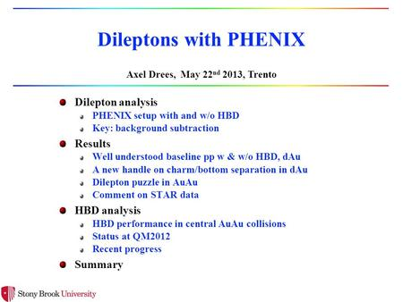 Dileptons with PHENIX Dilepton analysis PHENIX setup with and w/o HBD Key: background subtraction Results Well understood baseline pp w & w/o HBD, dAu.