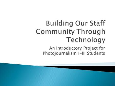 Building Our Staff Community Through Technology