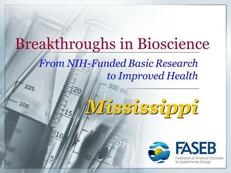 Breakthroughs in Bioscience From NIH-Funded Basic Research to Improved Health Mississippi.