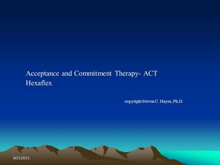 Acceptance and Commitment Therapy- ACT Hexaflex