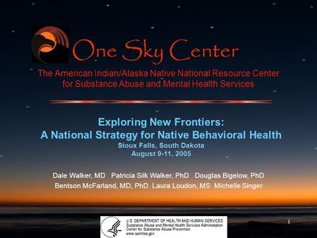 1 The American Indian/Alaska Native National Resource Center for Substance Abuse and Mental Health Services Exploring New Frontiers: A National Strategy.