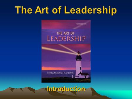 "Introduction. ""Introduction"" What Does It Mean to Be a Leader ?"