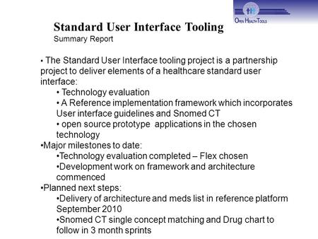 Standard User Interface Tooling Summary Report The Standard User Interface tooling project is a partnership project to deliver elements of a healthcare.