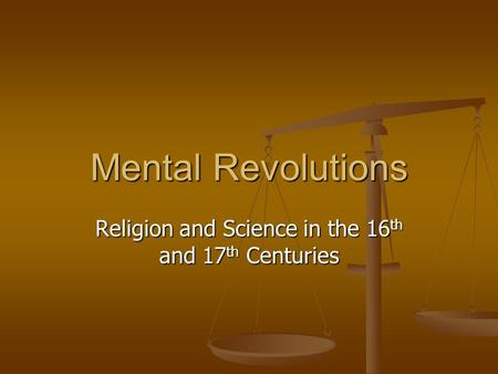 Religion and Science in the 16th and 17th Centuries
