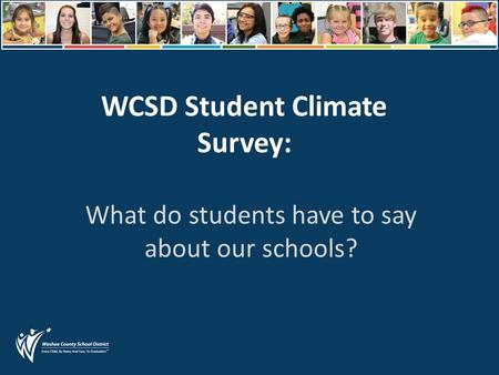 WCSD Student Climate Survey: What do students have to say about our schools?