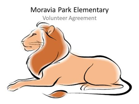 Moravia Park Elementary Volunteer Agreement. Vision Accelerating the academic achievement of all students, in partnership with the entire community, to.