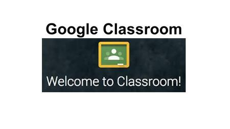 Google Classroom. How to Create Your Own Class Click to go to Google classroom! Click go to classroom.Google classroom.
