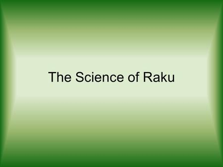 The Science of Raku.
