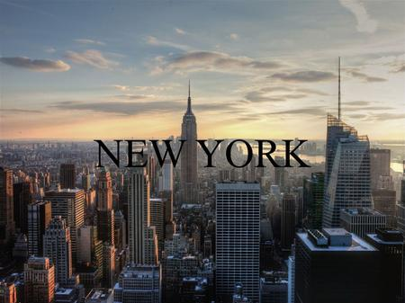 NEW YORK. It has 8.2 million inhabitants (it´s the biggest city of USA). Original name of city was New Amsterodam, because it belonged to the Dutch, but.