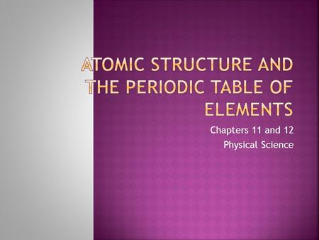 Atomic Structure and The Periodic Table of Elements