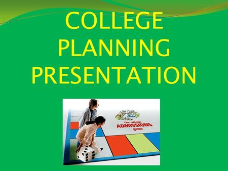 COLLEGE PLANNING PRESENTATION.  Exciting  Stressful  Overwhelming  Time Consuming.