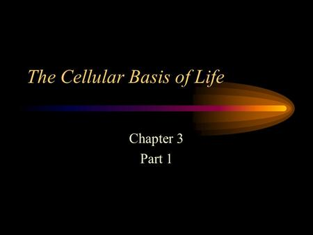 The Cellular Basis of Life Chapter 3 Part 1 The Magic School Bus: Goes Cellular.