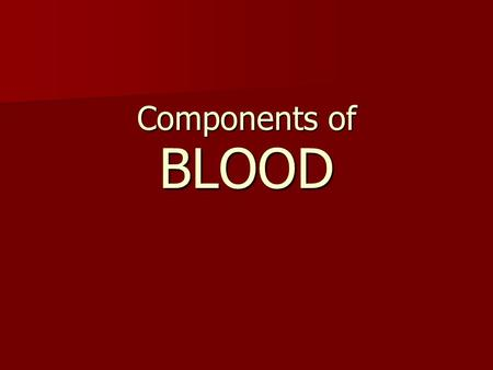 BLOOD Components of. Functions of the Blood The big function of the blood is to carry oxygen to the body's tissues. The blood also plays parts in fighting.